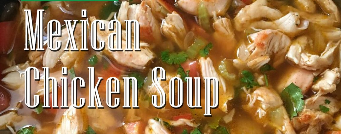 Mexican Chicken Soup  Mexican Chicken Soup City Farmers Market Online Recipes International Supermarket Georgia Near Me    Mexican Chicken Soup 1140x450
