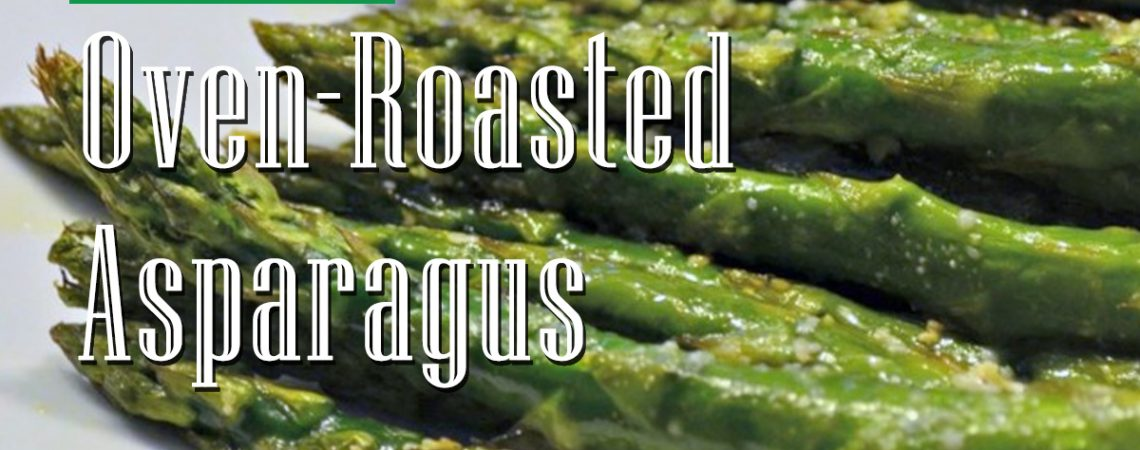 Oven-Roasted Asparagus  Oven-Roasted Asparagus City Farmers Market Online Recipes International Supermarket Georgia Near Me    Oven Roasted Asparagus 1140x450