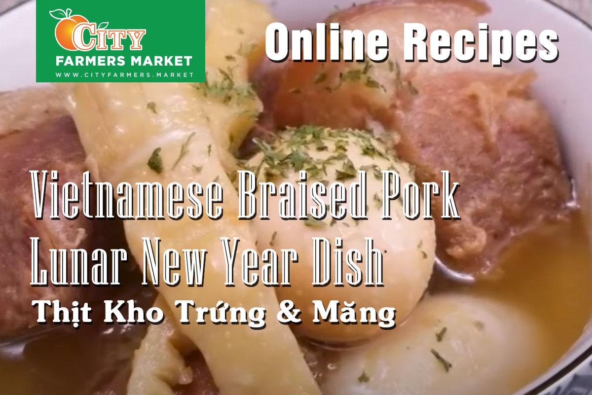 Vietnamese Braised Pork – Lunar New Year Dish – Thịt Kho Trứng và Măng