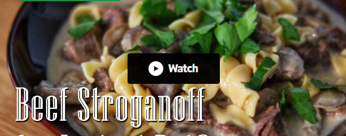 Beef Stroganoff for Instant Pot®  Beef Stroganoff for Instant Pot® City Farmers Market Online Recipe International Supermarket Beef Stroganoff for Instant Pot Cover 1140x450