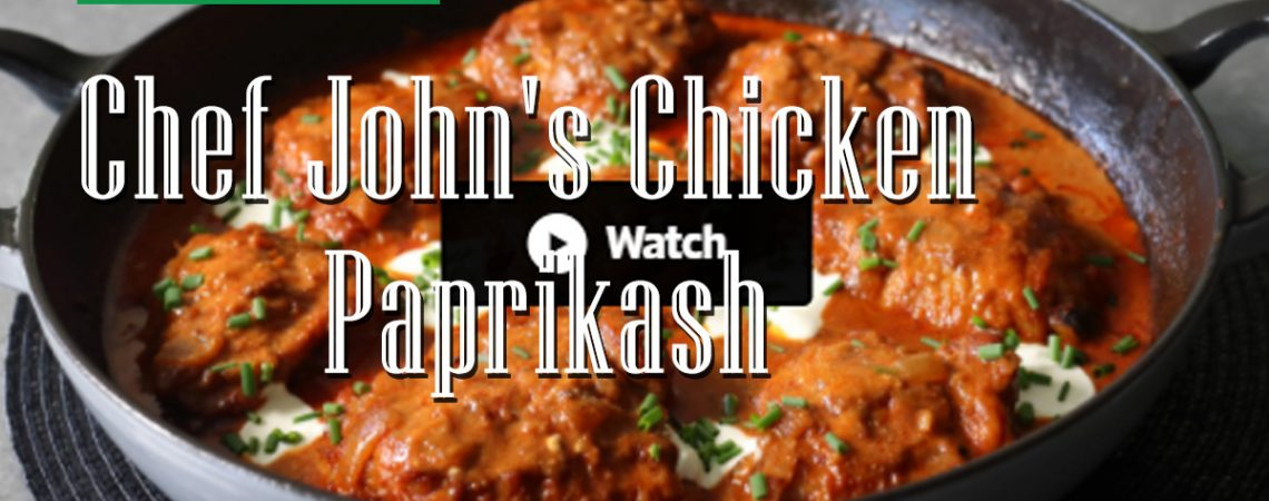 Chef John's Chicken Paprikash  Chef John's Chicken Paprikash Chef Johns Chicken Paprikash 1140x450